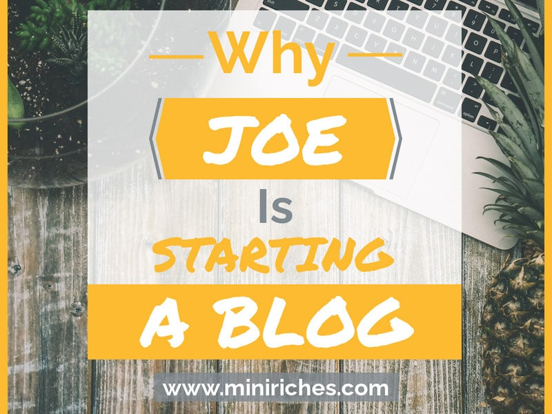 Why Joe Is Starting a Blog graphic for feature image.