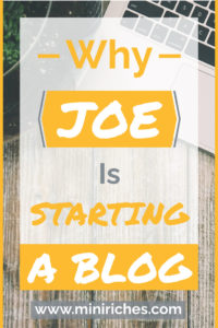 Why Joe Is Starting a Blog graphic for Pinterest pinning.