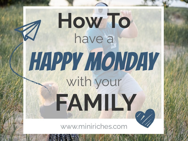 How to Have a Happy Monday WIth Your Family feature post image.