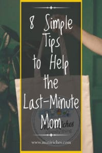 8 Simple Tips to Help the Last Minute Mom Feature Blog Post Image with Handbag and Mini Riches Logo.