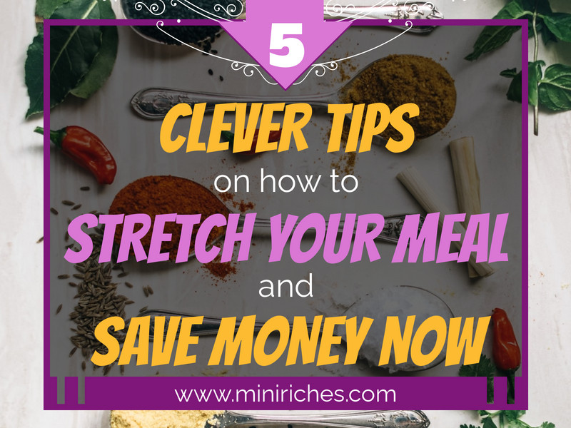Feature post image for 5 Clever Tips on How to Stretch Your Meal and Save Money Now post.