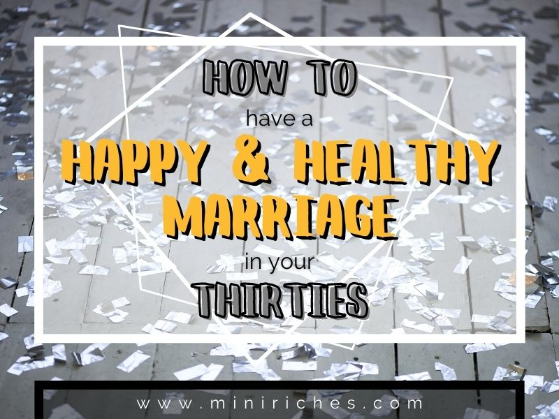 Feature image for How to Have a Happy and Healthy Marriage in Your Thirties post.