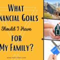 Feature post image for What Financial Goals Should I Have for My Family post.