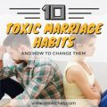 Feature image for 10 Toxic Marriage Habits and How to Change Them post.