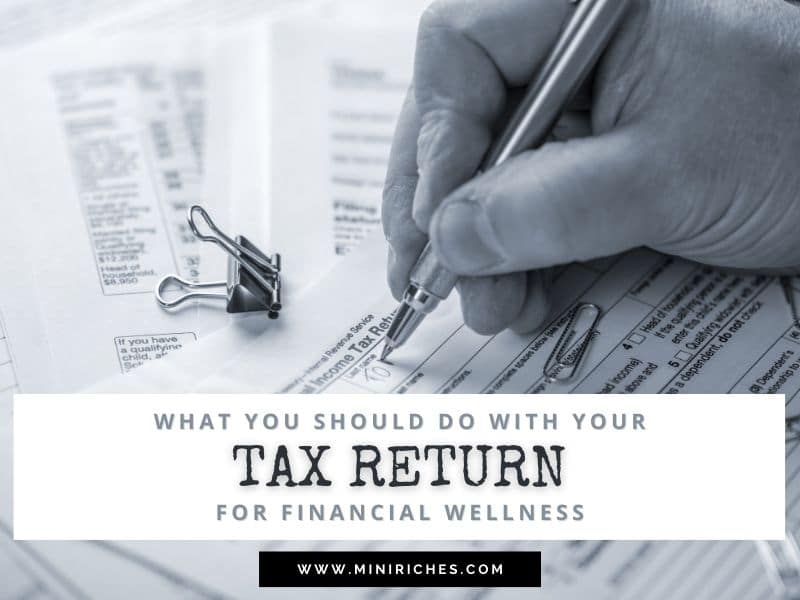 Feature image for What You Should Do With Your Tax Return for Financial Wellness post.