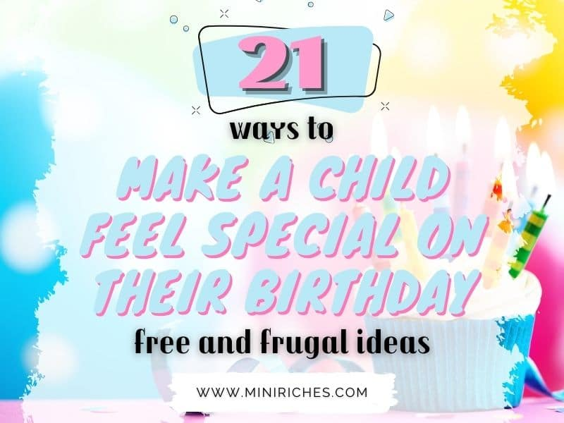 Feature image for 21 Free and Frugal Ways to Make a Child Feel Special on Their Birthday post.